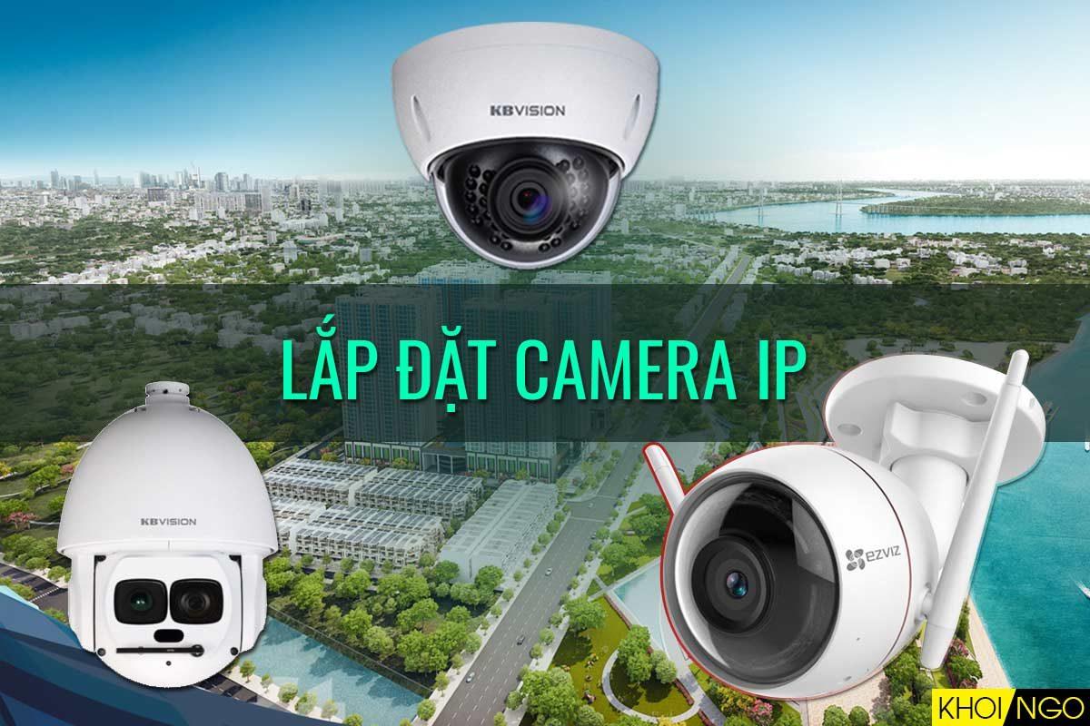 Dịch vụ lắp đặt Camera IP