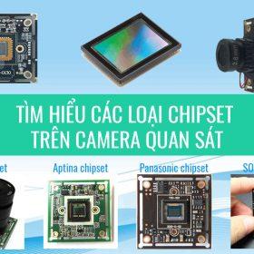 Các loại chipset trên camera quan sát