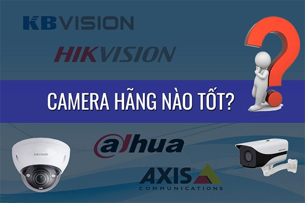 Camera giám sát gia đình hãng nào tốt nhất