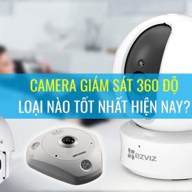 Camera giám sát 360 độ loại nào tốt