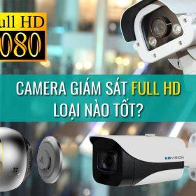 Camera giám sát Full HD loại nào tốt