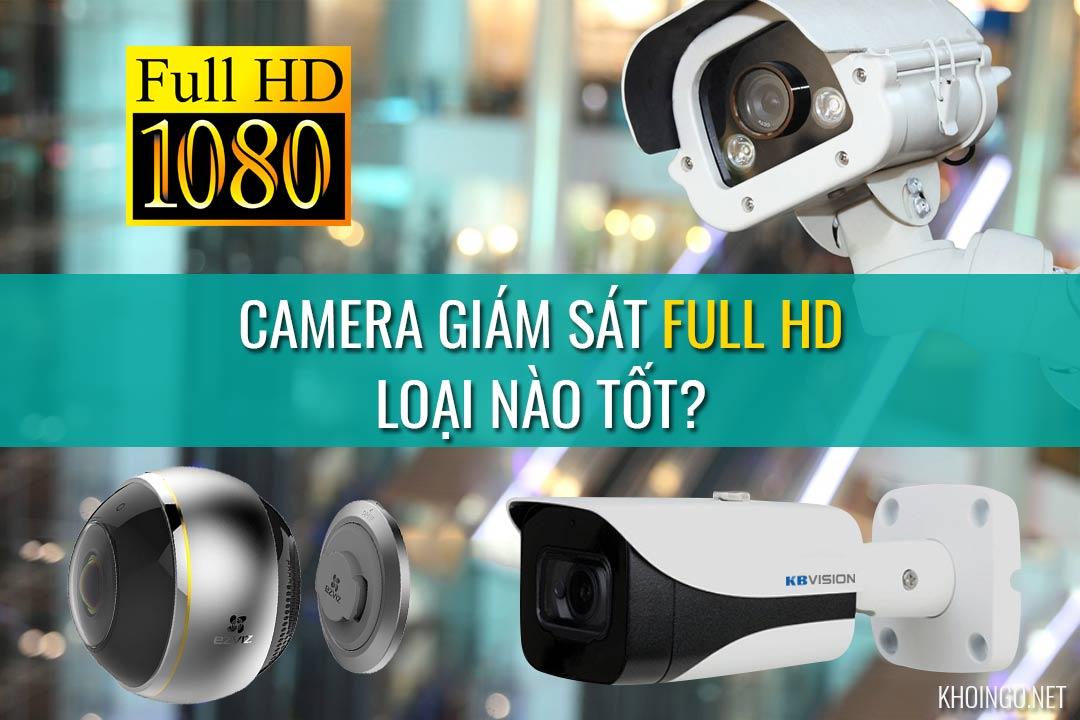 Camera giám sát Full HD loại nào tốt nhất hiện nay?