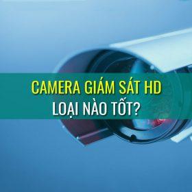 Camera giám sát HD loại nào tốt