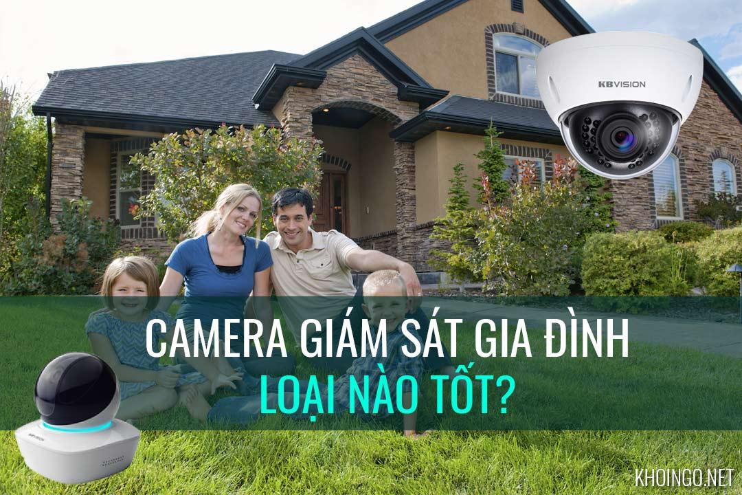 Camera giám sát gia đình loại nào tốt