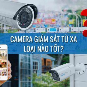 Camera giám sát từ xa loại nào tốt
