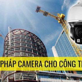 Giải pháp camera cho công trình