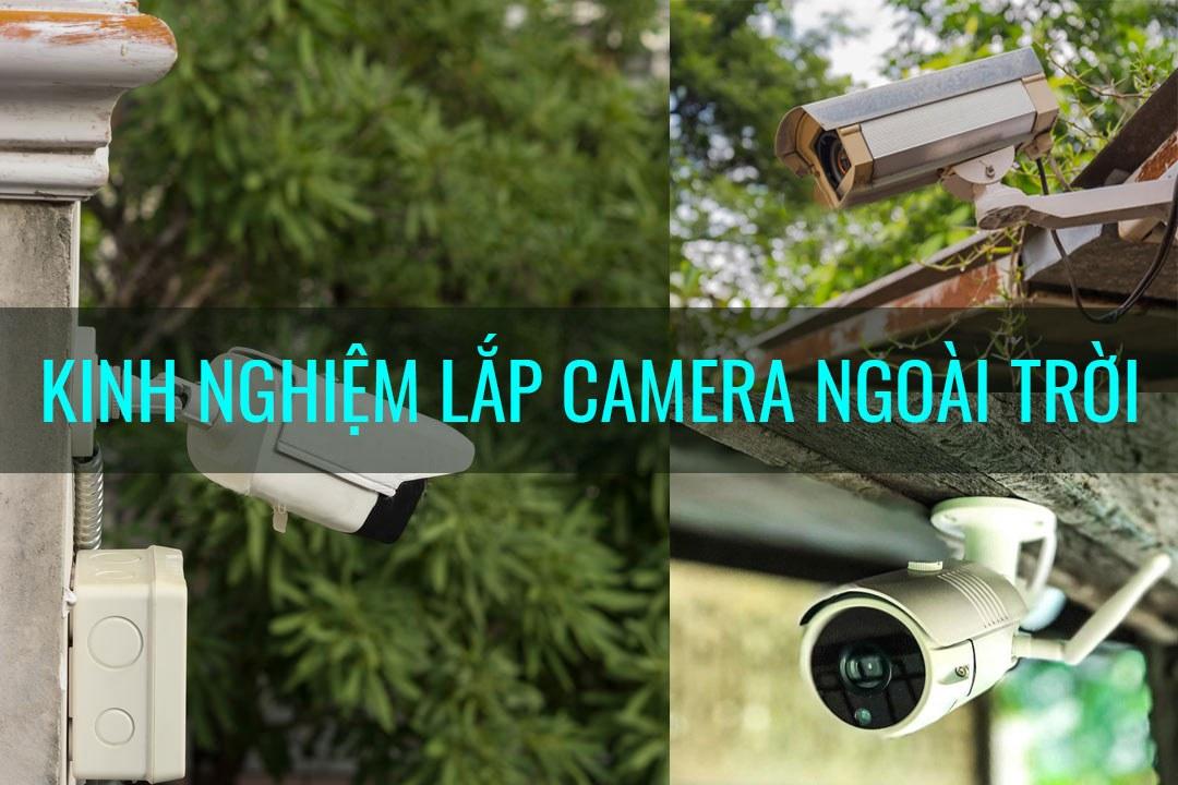 Kinh nghiệm lắp đặt camera ngoài trời