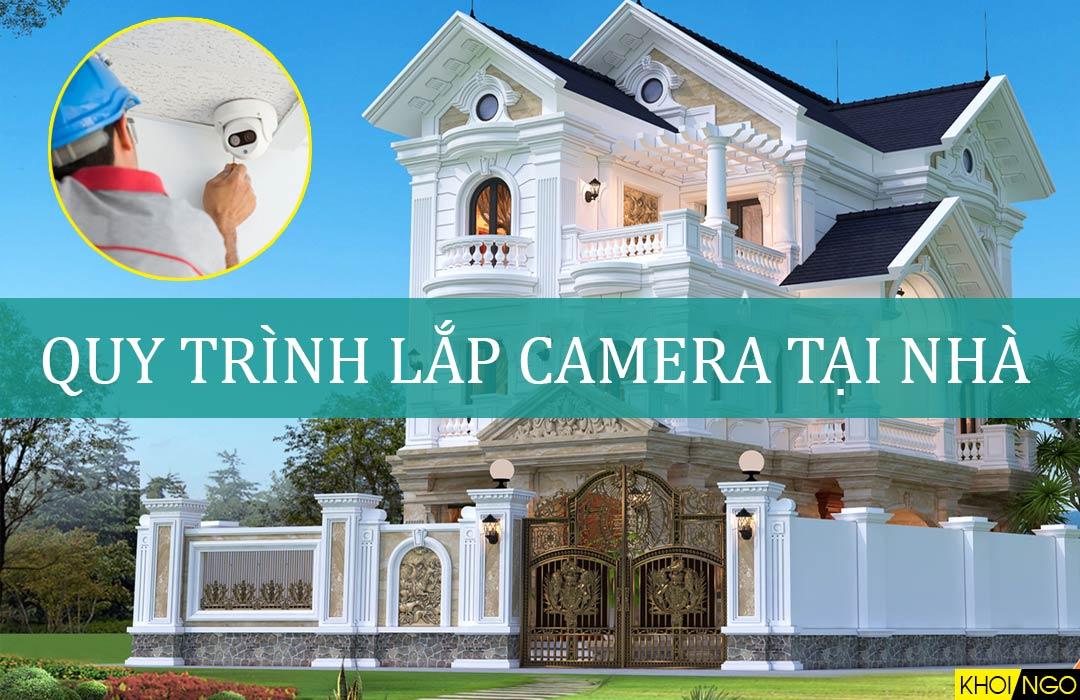 Tìm hiểu về quy trình thi công camera cho ngôi nhà
