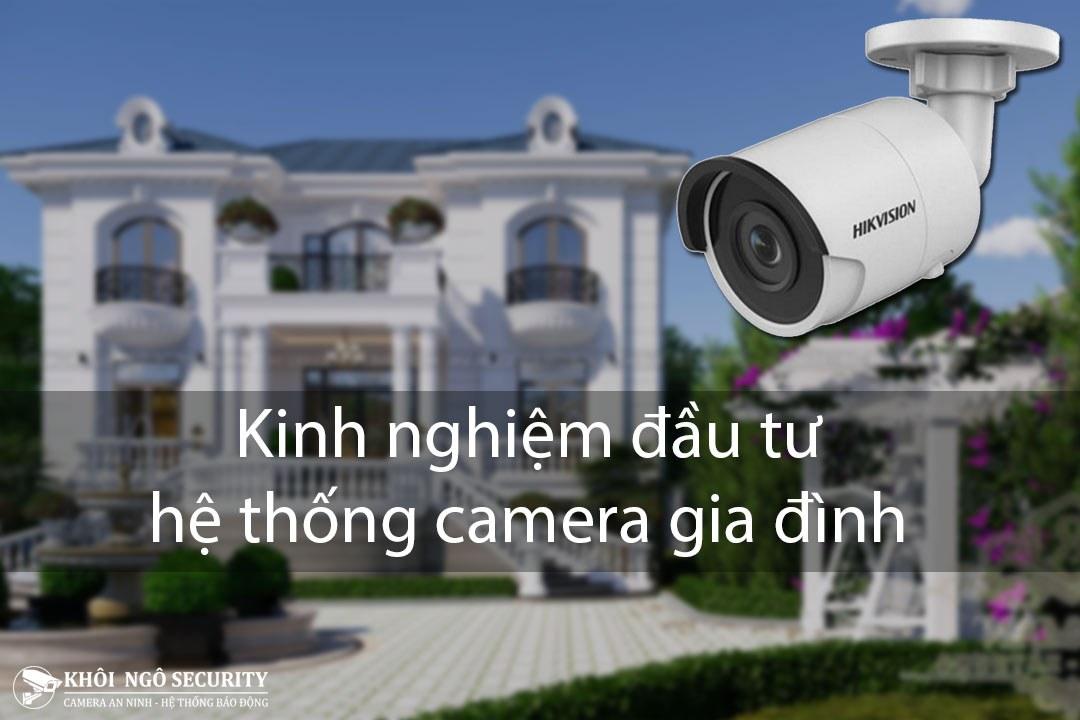 Kinh nghiệm đầu tư hệ thống camera gia đình? Sự khác biệt giữa các loại camera an ninh gia đình