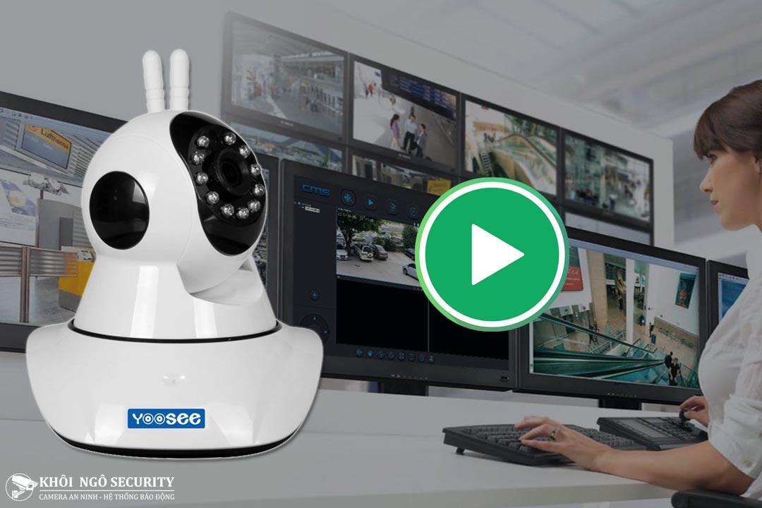 Hướng dẫn cách xem lại camera Yoosee trên máy tính