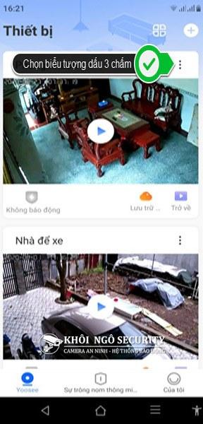 Chọn camera Yoosee cần chia sẻ cho điện thoại