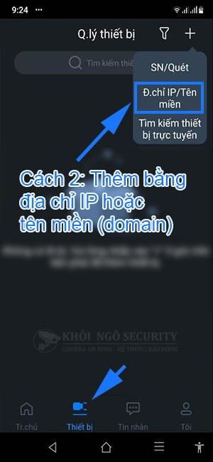 Cách thêm thiết bị bằng địa chỉ IP hoặc tên miền trên gDMSS Lite hoặc iDMSS Lite
