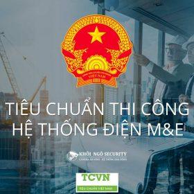 Tiêu chuẩn thi công hệ thống điện M&E TCVN
