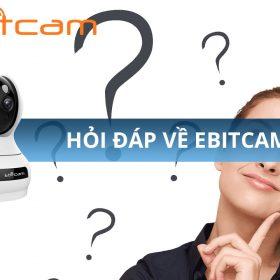 Hỏi đáp kỹ thuật camera Ebitcam