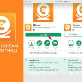 Hướng dẫn cài đặt camera Ebitcam xem trên điện thoại